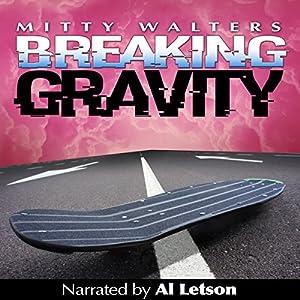 Breaking Gravity Audiobook
