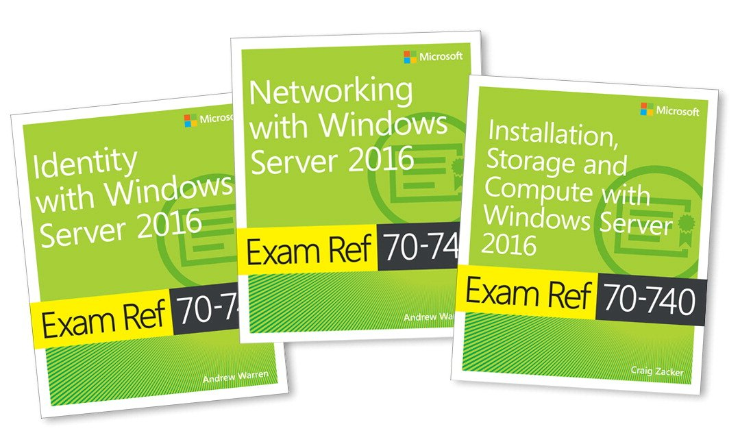MCSA Windows Server 2016 Exam Ref 3-Pack: Exams 70-740, 70-741, and 70-742 by MICROSOFT