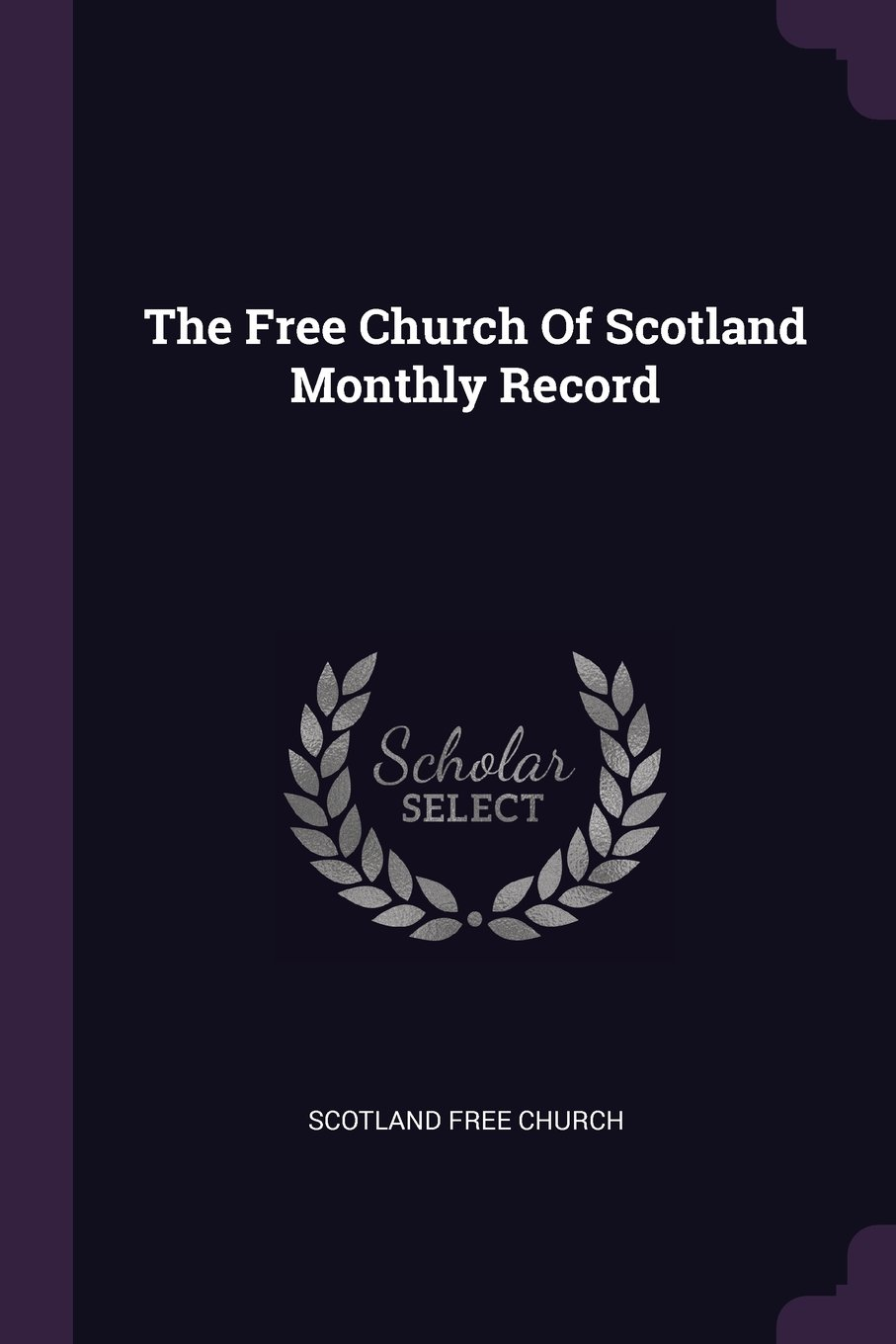 Read Online The Free Church of Scotland Monthly Record ebook