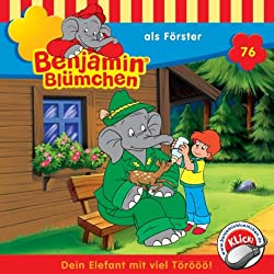 Benjamin als Förster (Benjamin Blümchen 76)