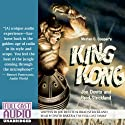 Merian C. Cooper's King Kong Audiobook by Joe DeVito, Brad Strickland Narrated by David Baker, the Full Cast Family