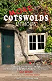 More Cotswolds Memoirs: Creating the Perfect Cottage and Discovering Downton Abbey in the Cotswolds