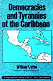 Democracies and Tyrannies of the Caribbean, William Krehm, 0882081691