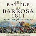 The Battle of Barrosa: Forgotten Battle of the Peninsular War Audiobook by John Grehan, Martin Mace Narrated by Eric Martin