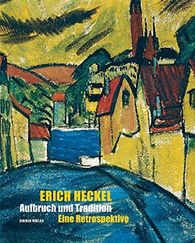 Erich Heckel: Aufbruch und Tradition. Eine Retrospektive; Katalog-Buch zur Ausstellung in Schleswig 16.05.2010–29.08.2010, Schloß Gottorf