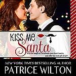 Kiss Me Santa | Patrice Wilton
