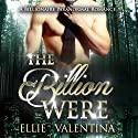 The BillionWere: A Paranormal Billionaire Shifter Romance Audiobook by Ellie Valentina Narrated by Addison Spear