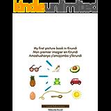 My first picture book in Kirundi - Mon premier imagier en Kirundi - Amashushanyo y'amajambo y'Ikirundi (Ndakunda…