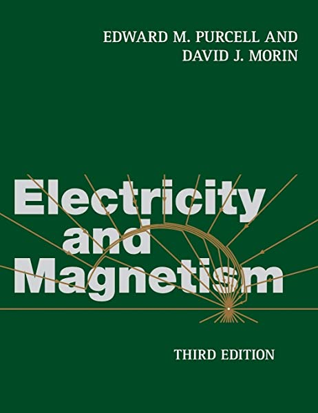 Electricity And Magnetism Purcell Edward M Morin David J 9781107014022 Amazon Com Books