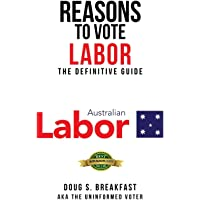 Reasons To Vote Labor: The Definitive Guide