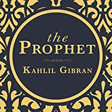 The Prophet Audiobook by Kahlil Gibran Narrated by Arundhati Raja
