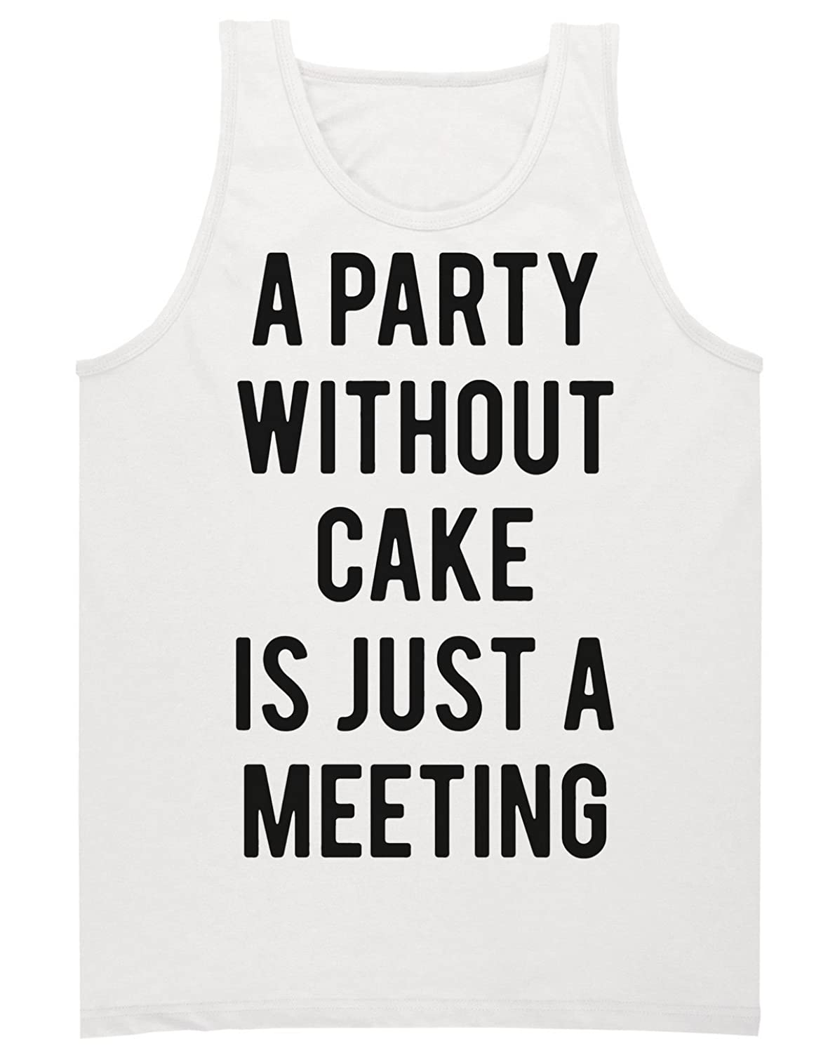 A Party Without Cake Is Just A Meeting Men's Tank Top Shirt Medium