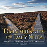 Daily Strengths for Daily Needs: A Collection of Motivational Quotes and Images
