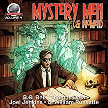 Mystery Men (& Women) Volume Four Audiobook by B. C. Bell, Thomas Deja, C. William Russette, Joel Jenkins Narrated by Joe Formichella