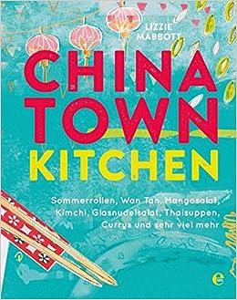 Chinatown Kitchen Amazon Co Uk Lizzie Mabbott