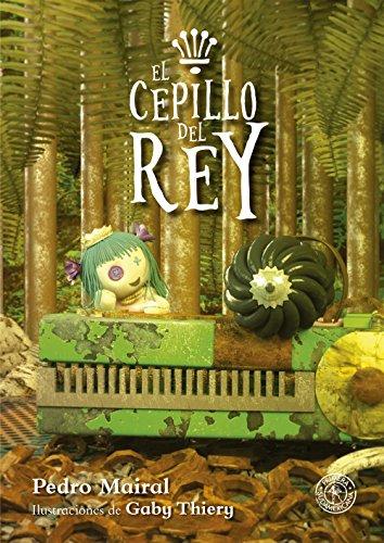 El cepillo del rey (Spanish Edition) by [Mairal, Pedro]