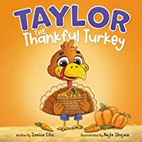 Taylor the Thankful Turkey: A children's book about being thankful (Thanksgiving book for kids)
