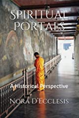 Spiritual Portals: A Historical Perspective Kindle Edition