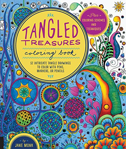 (Tangled Treasures Coloring Book: 52 Intricate Tangle Drawings to Color with Pens, Markers, or Pencils - Plus: Coloring schemes and techniques (Tangled Color and)