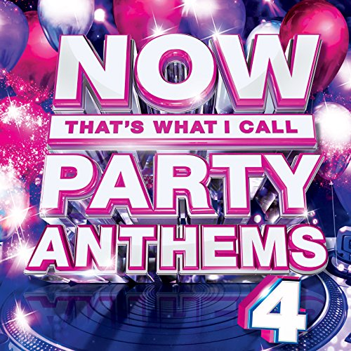 NOW Party Anthems, Vol. 4 [Clean]
