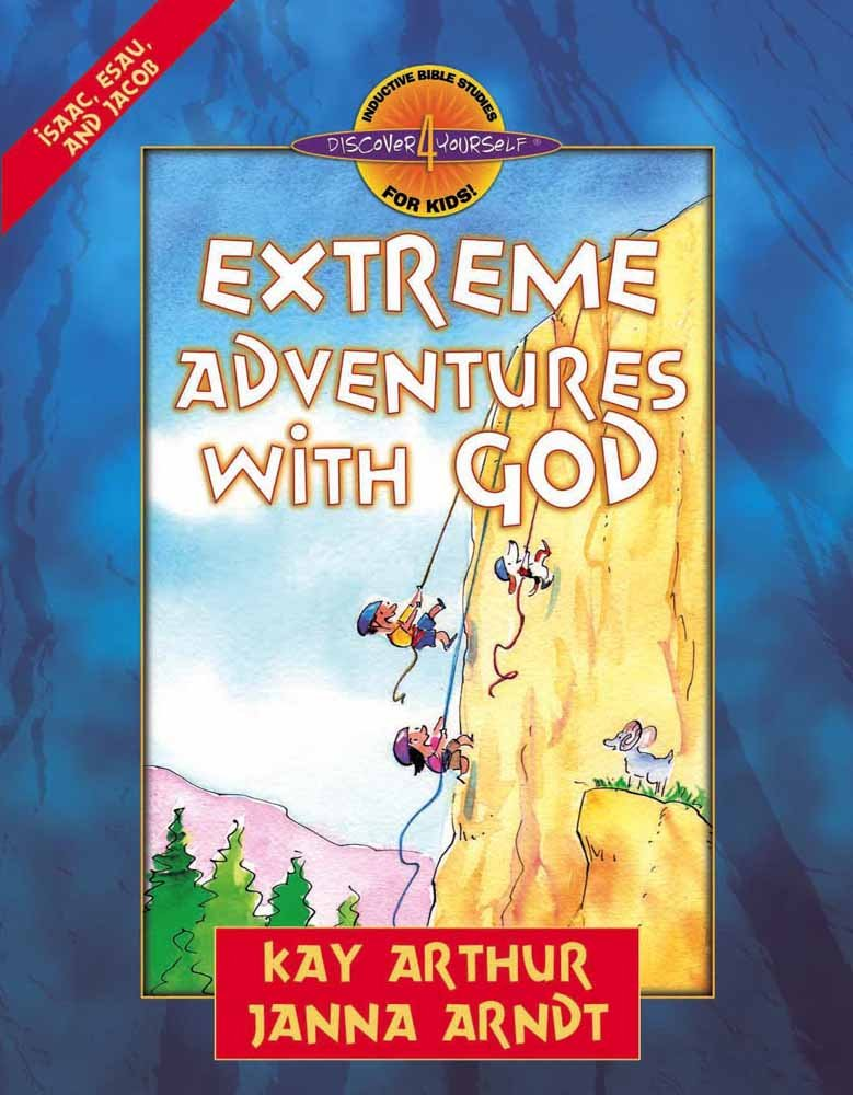 Extreme Adventures With God Isaac Esau And Jacob Discover 4