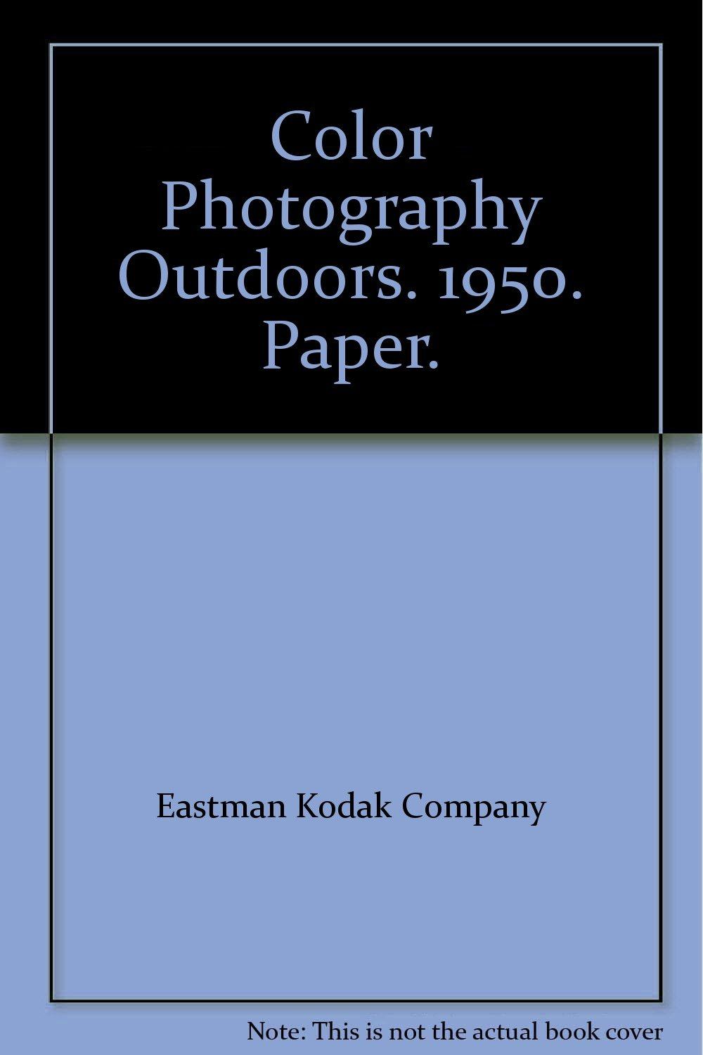 Color Photography Outdoors. 1950. Paper.