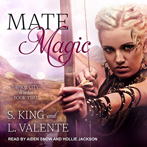 Mate Magic: Savior City Witches Series, Book 2 by Tantor Audio
