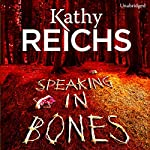 Speaking in Bones | Kathy Reichs