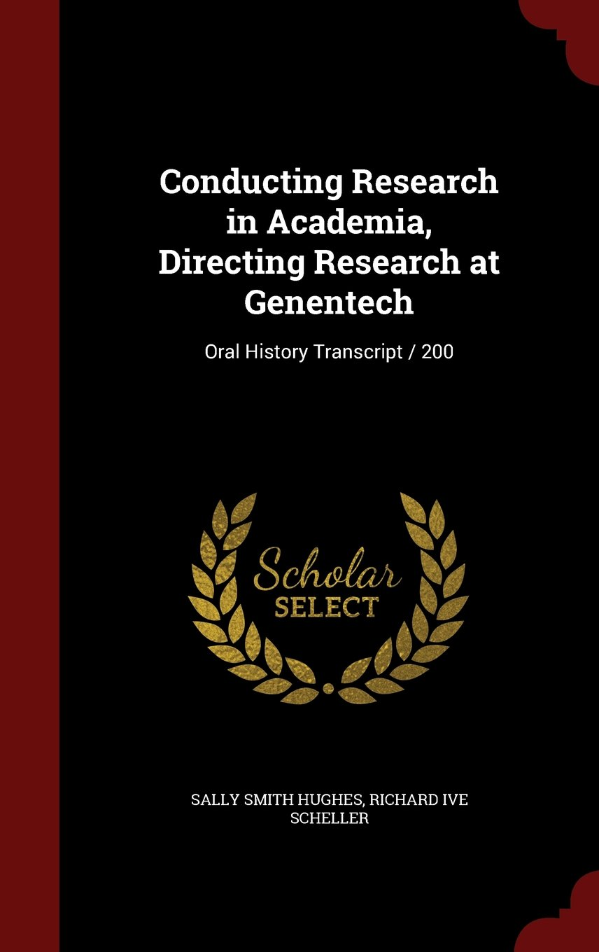 Download Conducting Research in Academia, Directing Research at Genentech: Oral History Transcript / 200 pdf