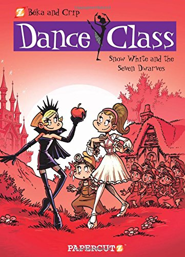 Dance Class #8: Snow White and the Seven Dwarves (Dance Class Graphic Novels)