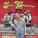 John The Conqueror: The Good Life (Audio CD)