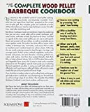 The Complete Wood Pellet Barbeque Cookbook: The Ultimate Guide and Recipe Book for Wood Pellet Grills