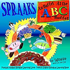 Au buffet ABC: At the ABC Buffet: Français Anglais Bilingue Learning Livre: French English Bilingual Learning Book (Spraaks French 3)