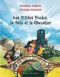 Les P'tites Poules : Les P'tites poules, la Bête et le Chevalier