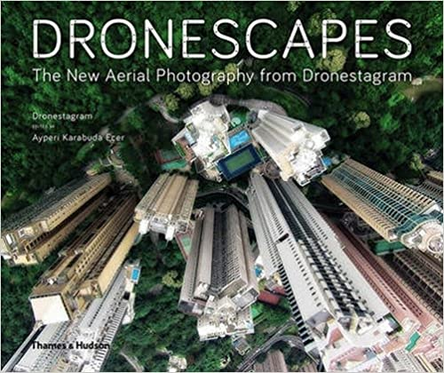 Dronescapes The New Aerial Photography