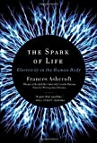 The Spark of Life, Frances Ashcroft, 0393078035