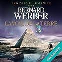 La voix de la terre (Troisième humanité 3) | Livre audio Auteur(s) : Bernard Werber Narrateur(s) : Raphaël Mathon