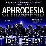Aphrodesia | John Oehler