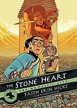 The Stone Heart (The Nameless City) Faith Erin Hicks