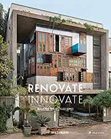 Renovate innovate : : reclaimed and upcycled homes