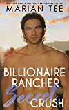 Billionaire Rancher Secret Crush: Thornton (Steamy Small Town Romances Book 6)