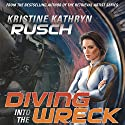 Diving into the Wreck: Diving Series, Book 1 Audiobook by Kristine Kathryn Rusch Narrated by Jennifer Van Dyck