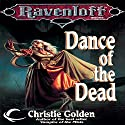 Dance of the Dead: A Ravenloft Novel Audiobook by Christie Golden Narrated by Marisa Vitali