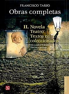 Obras completas II. Novela, teatro, textos no coleccionados (Spanish Edition)