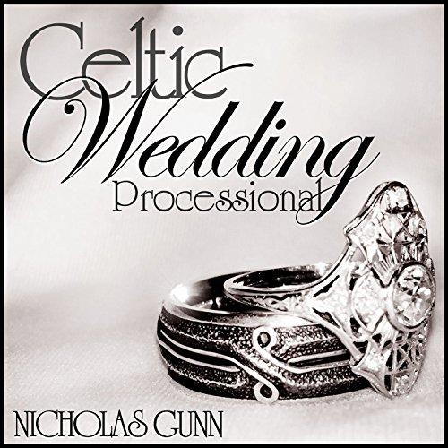 Celtic Wedding Processional By Nicholas Gunn On Amazon