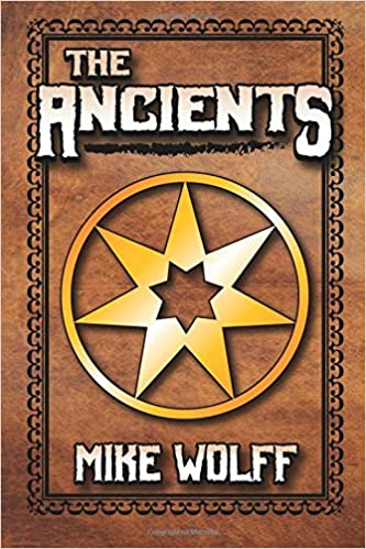 The Ancients: Mike Wolff, Jonathan Manbeck: 9781506132532