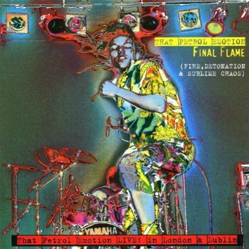 Final Flame (Live) by That Petrol Emotion (2000-07-24?