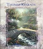 The Joy of Motherhood, Thomas Kinkade, 0740721305
