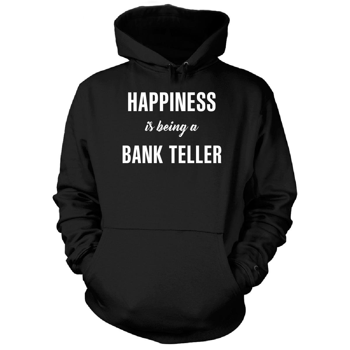amazoncom happiness is being a bank teller cool gift hoodie clothing