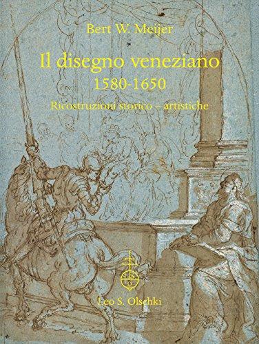 Il disegno veneziano 1580-1650: Riconstruzioni storico - artistiche (Italian Edition)